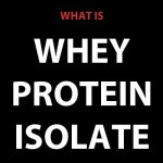 whatiswheyproteinisolate
